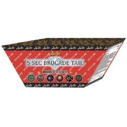 BROCADE TAIL 5 SEC.
